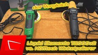 Liquid Elements T2000 v2 vs. Höfftech Winkelpolierer Anfänger Poliermaschine