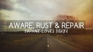 Daphne Loves Derby - Aware, Rust and Repair