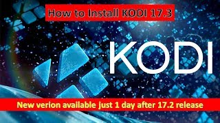 KODI 17.3 just released one day after releasing 17.2
