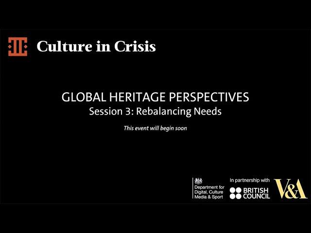 Global Heritage Perspectives: Session 3: Rebalancing Needs thumbnail