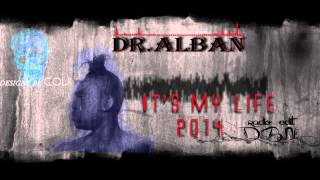 Dr. Alban   It's My Life 2014 (DBN Radio Edit)