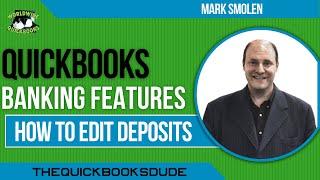 QuickBooks Desktop Editing Deposits And Changing Deposit Totals
