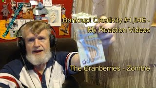 The Cranberries - Zombie : Bankrupt Creativity #1,046- My Reaction Videos