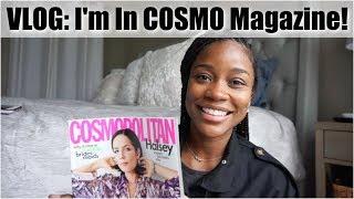 VLOG: Im In Cosmopolitan Magazine!