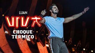 Luan Santana   Choque Térmico (DVD VIVA) [Vídeo Oficial]
