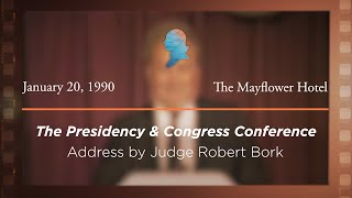 Click to play: Address by Judge Robert H. Bork [Archive Collection]
