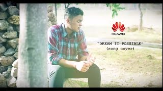 Dream it Possible (HUAWEI Theme Brand song cover by Tamacage)