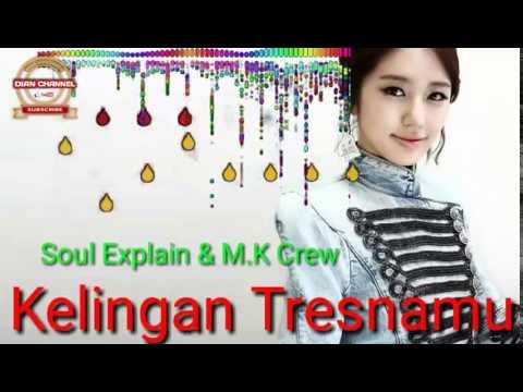, title : 'Kelingan Tresnane Soul Explain feat M.X Crew'