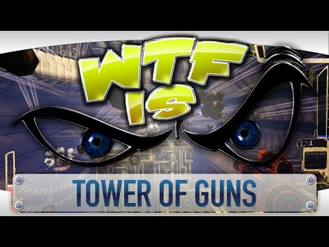 ► WTF Is... - Tower of Guns ? video thumbnail