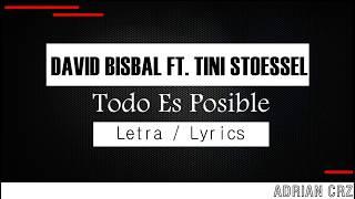 David Bisbal - Todo Es Posible Ft Tini Stoessel - Letra / Lyrics