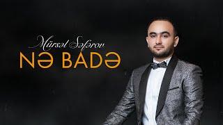 Mürsəl Səfərov - Nə badə