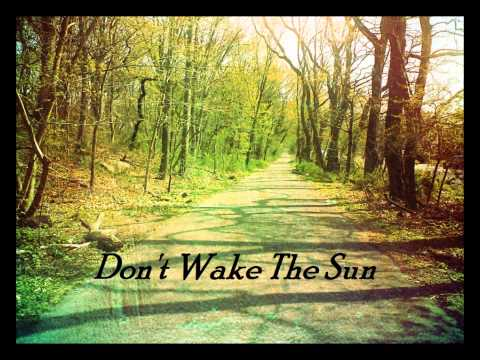 Don't Wake The Sun - Sleepless