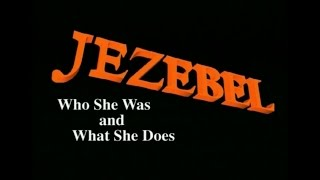 Jezebel - Who She Was and What She Does