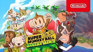 Super Monkey Ball Banana Mania - Launch Trailer - Nintendo Switch