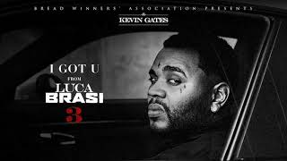 Kevin Gates   I Got U [Official Audio]