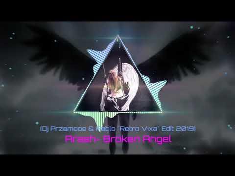 Arash - Broken Angel (Dj Przemooo & Pablo 'Retro Vixa' Edit 2019)