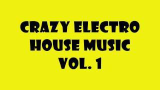 Crazy Electro & Dirty Dutch House Music Vol. 1 (2010) + DOWNLOAD