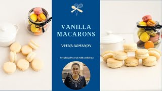 Vanilla French Macaron Recipe - NO-fail Recipe | Vanilla Macarons