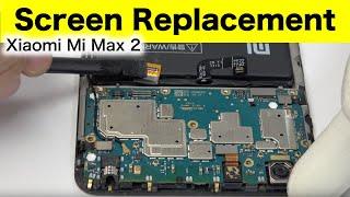 Xiaomi Mi Max 2 Screen Replacement