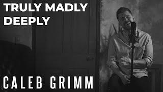 Descargar Truly Madly Deeply Savage Garden Caleb Grimm Acoustic