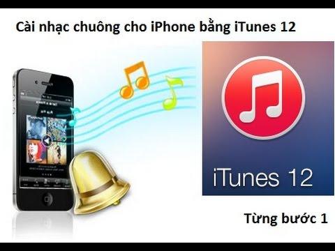 Hướng dẫn cài nhạc chuông cho iPhone bằng iTunes 12 mới nhất