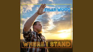 Tyler Wood Where I Stand