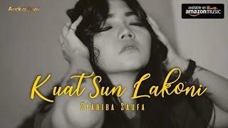 Kuat Sun Lakoni   Syahiba ( Official Video Music ANEKA SAFARI )