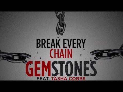 @1Gemstones - Break Every Chain Feat. @ Tasha Cobbs (Audio Only)