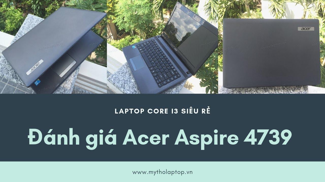 Đánh giá Acer Aspire 4739 Core i3 M370 - Ram 4GB - HDD 500GB