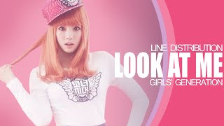 Look At Me - Girls Generation (Line Distribution)