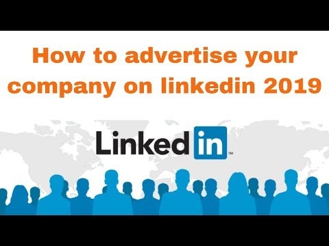 How to advertise your company on linkedin 2019