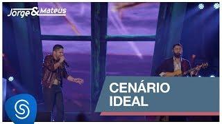 Jorge & Mateus   Cenário Ideal (Como Sempre Feito Nunca) [Vídeo Oficial]
