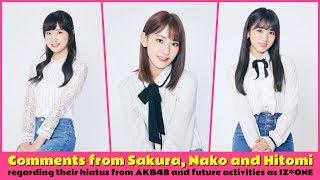 CommentsfromSakura,NakoandHitomiregardingtheirhiatusfromAKB48