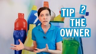 Tip the Owner of the House Cleaning Company?