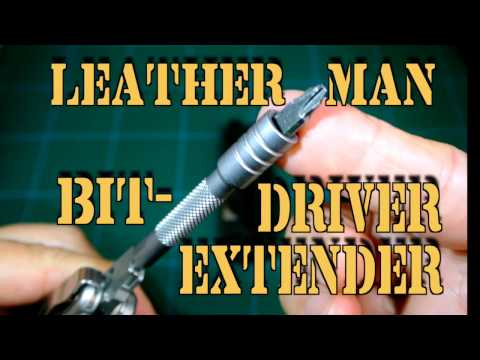 Leatherman Bit Driver Extender: Review