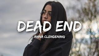 Anna Clendening   Dead End (Lyrics)