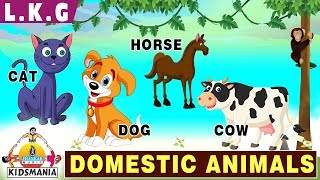 LKG | Domestic Animals | Educational Videos for Kids | Teach your Kids at Home