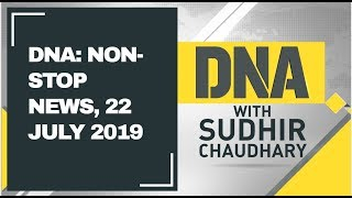 DNA: Non Stop News, 22 July 2019