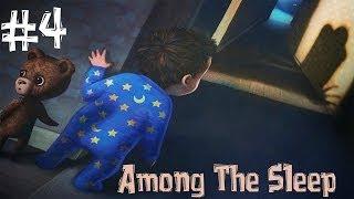 Among The Sleep. Прохождение. Часть 4 (Немного сломал игру)