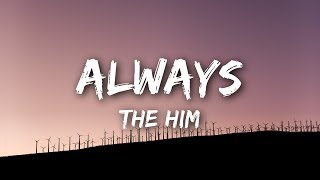 The Him   Always (Lyrics  Lyrics Video)