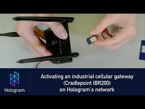 Activating an industrial cellular gateway (Cradlepoint IBR200) on Hologram's network