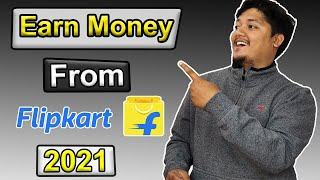 Earn Money From Flipkart In 2021 | How To Register Flipkart Affiliate Program In 2021 | Real Ways 🤑