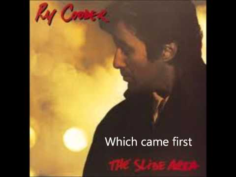 Ry Cooder - Which Came First