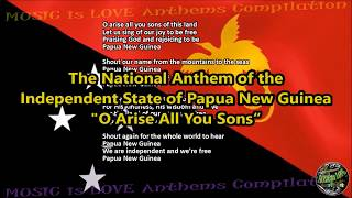 "Papua New Guinea National Anthem ""O Arise All You Sons"" with music, vocal and lyrics English"