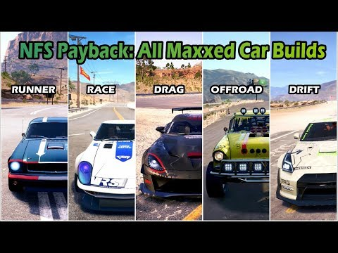 Need For Speed Payback | Race | Drift | Drag | Offroad | Runner | All Maxxed Out Builds