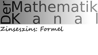 Zinseszins: Erklärung   DerMathematikKanal - Самые лучшие видео
