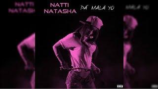 PA' MALA YO - NATTI NATASHA [OFICIAL AUDIO]