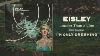 "Eisley ""Louder Than a Lion"" (ft. Anthony Green)"