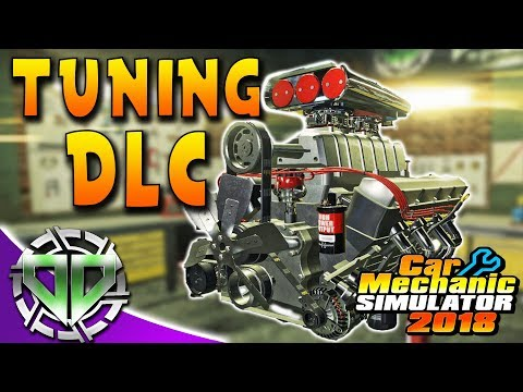 Car Mechanic Simulator 2018 : Tuning DLC!  Loot Boxes, Performance Parts, & Dyno! (PC Let's Play)