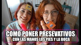 PONEMOS CONDONES   Con Las Manos Los Pies Y La Boca